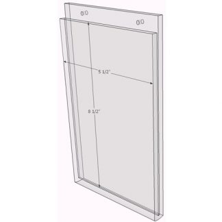 5.5 x 8.5 wall mount sign holder (Portrait - with Screw Holes) - Wall Mount Acrylic Sign Holder - Standard - 1/8 Inch Thickness